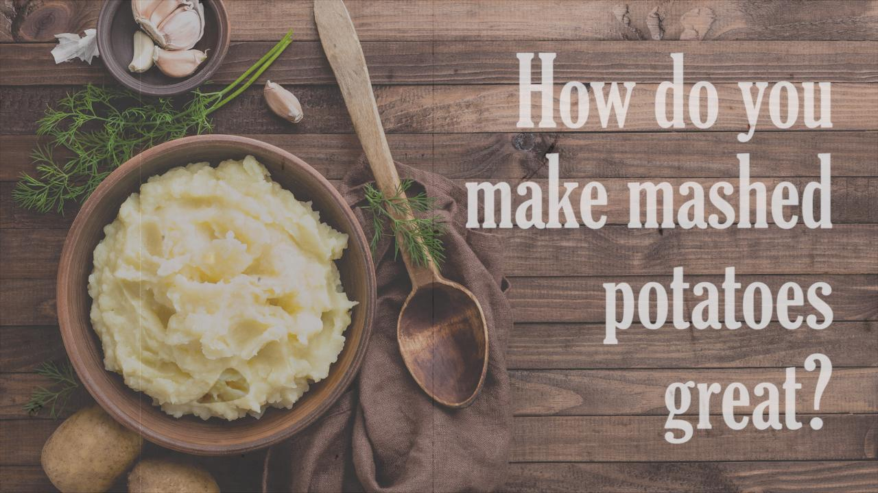 Advice on making your Thanksgiving mashed potatoes great from FVTC culinary arts instructors.