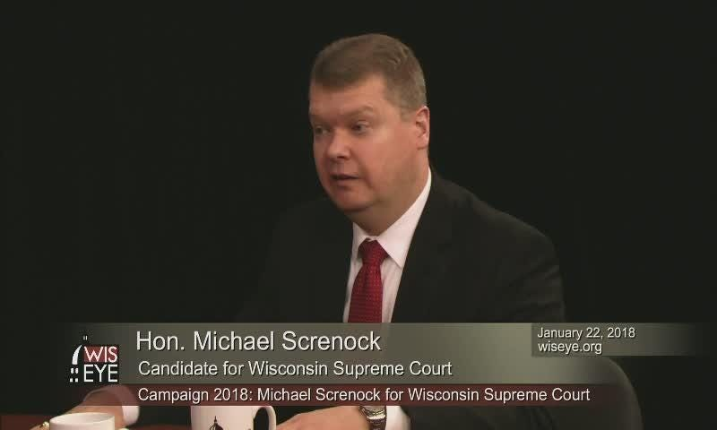 Wisconsin Eye senior producer Steve Walters interviewed Michael Screnock, candidate for Supreme Court Justice o, January 22, 2018.