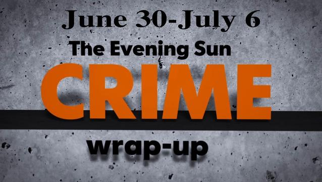 Watch: Crime wrap-up for June 30-July 6