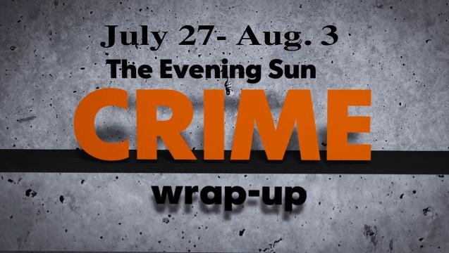 Watch: Crime wrap-up for July 27 - Aug. 3