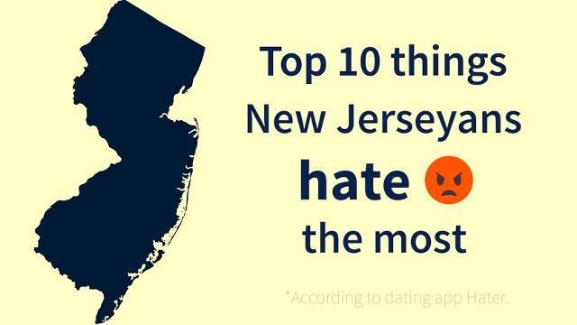 What do New Jerseyans hate most, relative to everyone else? The dating app Hater has the top 10.