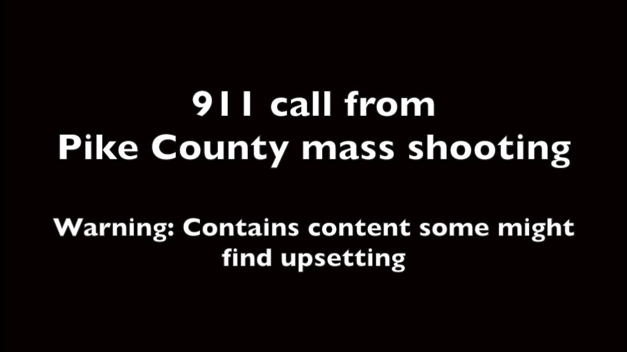 911 call from Pike County mass shooting