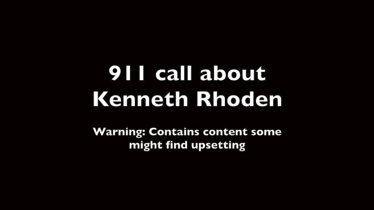 911 call about Kenneth Rhoden