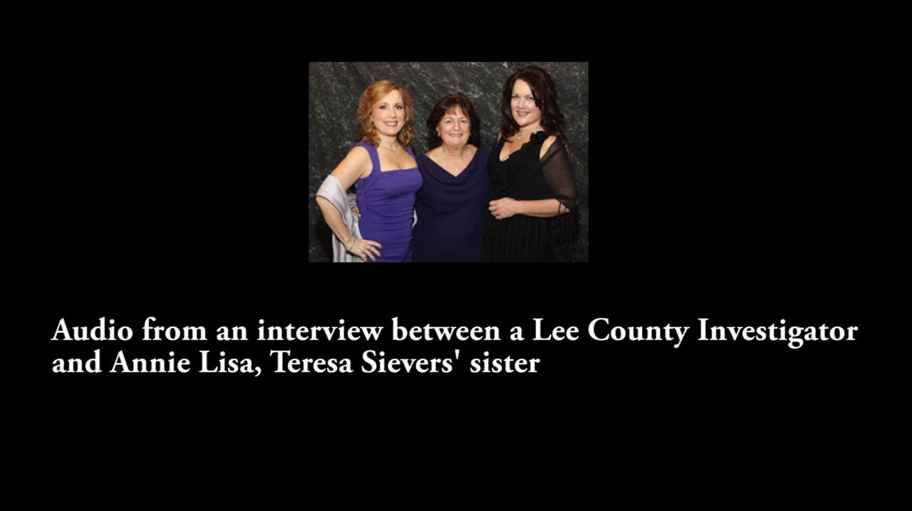 Sievers: Annie Lisa, Teresa's sister, talks to investigators