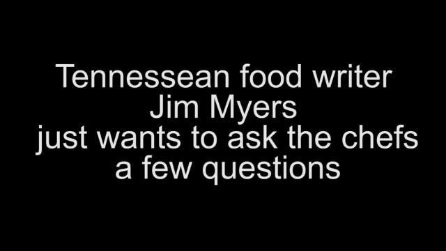 Jim Myers asks chefs a few questions