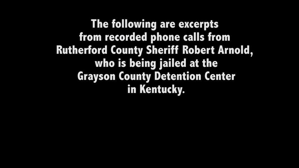 AUDIO: Rutherford County Sheriff Robert Arnold jail recordings