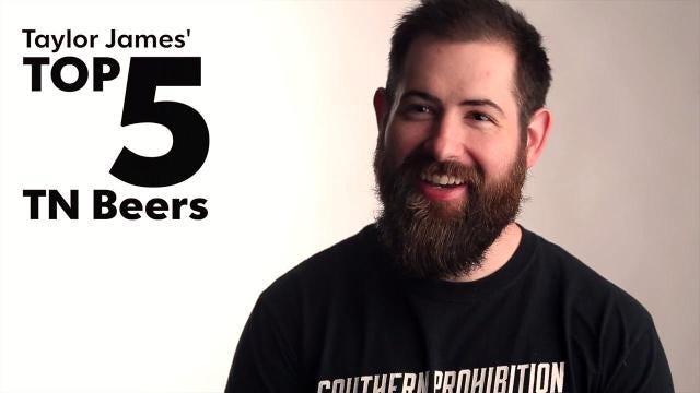 Taylor James' top five Tennessee-brewed beers