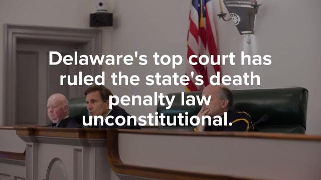 Del. Supreme Court rules death penalty law unconstitutional
