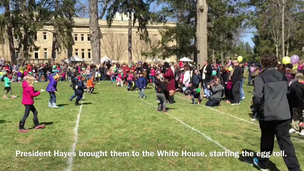 The annual egg roll, started by President Rutherford B. Hayes in 1878, continues locally at the Hayes Center.