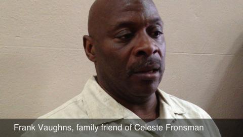 Celeste Fronsman family friend Frank Vaughns talks about the Fronsman he knew before her murder.